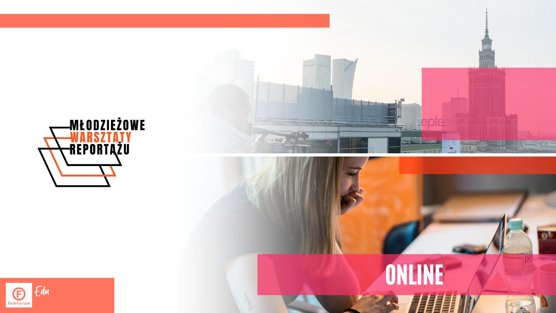 Młodzieżowe warsztaty reportażu online podłużne